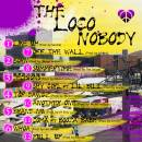 """THE LOCO NOBODY"" AVAILABLE NOW  https://soundcloud.com/groove-major/sets/the-loco-nobody-album"