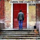 BRGFX_DAG KING_CLOSING TIME (CLOSE IN TIME)