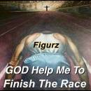 GOD Help Me To Finish The Race