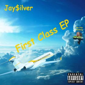 First Class - Jay$ilver