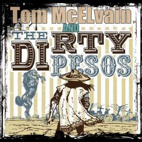 Tom McELvain and The Dirty Pesos