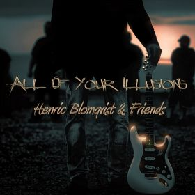All of Your Illusions - Henric Blomqvist