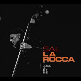 It Could Be The End - Sal La Rocca