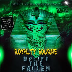 Uplift The Fallen - Royalty Bourne