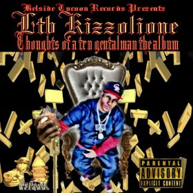 Ltb Kizzolione Prezentz Thoughts of a tru gentalman the album - Ltb the Bo$$ Kizzolione