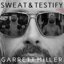 Garrett-Miller-Sweat&Testify-2016
