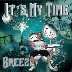 It's My Time - Breezey Baby
