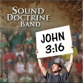 John 3:16 - Sound Doctrine Band
