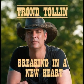 Breaking In A New Heart - Trond Tollin