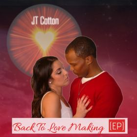 Back To Love Making - EP - JT Cotton