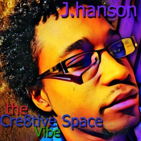 The Cre8tive Space Vibe - J. Hanson