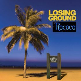 Losing Ground - Rococouk