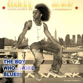 The Boy who wore Blue by Manola G Talbert - Manola G Talbert
