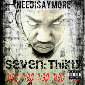 SEVEN:THiRTY MixTAPE - NEEDiSAYMORE