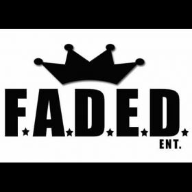 Fresh All Day Every Day Entertainment F.A.D.E.D. ENT.