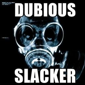 Dubious Slacker