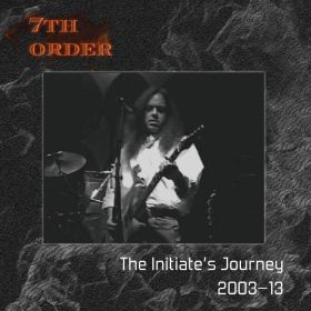 The Initiate's Journey, 2003-13 - 7th Order
