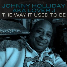 Johnny Holliday AKA Lover J