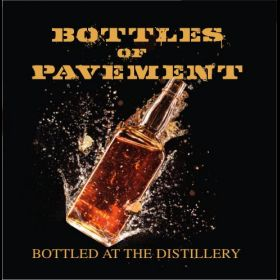 Bottled at the Distillery - Bottles of Pavement