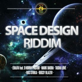 Space design Riddim  - Bugsy  Blazer