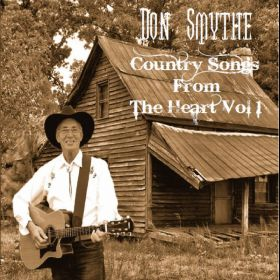 Country Songs From The Heart Vol.1 - Don Smythe