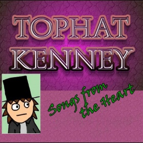 Songs from the Heart - TopHat Kenney