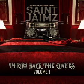 """THROW BACK THE COVERS"" VOLUME 1  - SAINT JAIMZ"
