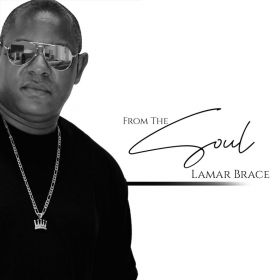 From the Soul - Lamar Brace