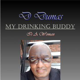 My Drinking Buddy (Is A Woman) - D Dumas