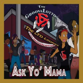 Ask Yo' Mama - The GroovaLottos