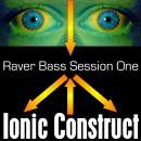 Raver Bass Session One