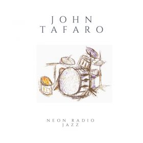 Neon Radio Jazz - John Tafaro Music