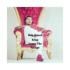 Bow Down - King James the Savage
