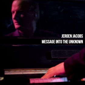 Message Into The Unknown - Jeroen Jacobs