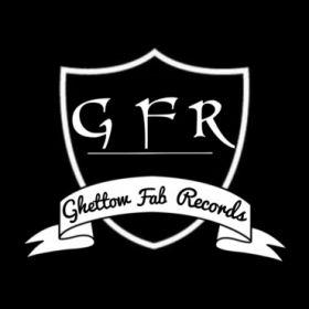 GFR( ghetto fab records)