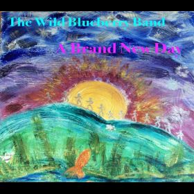 BUY: http://wildblueberryband.com/album/847367/a-brand-new-day - The Wild Blueberry Band