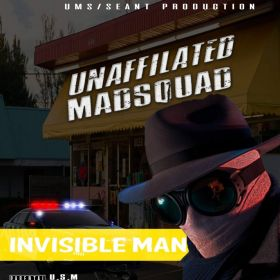 invisible man.  - unaffiliated madsquad