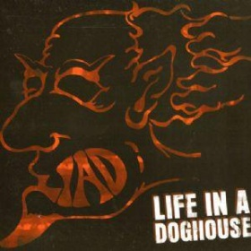 Life in a Doghouse - Life in a Doghouse