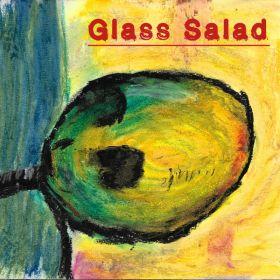 Glass Salad - Brandon Martin