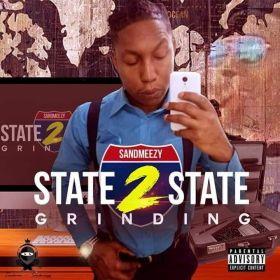 STATE TO STATE GRINDING  - Sandman a.k.a sandmeezy
