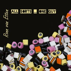 All Sorts ... One Guy - Ronn van Etten / RonnProductions