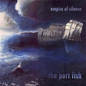 Empire Of Silence - Port Fish