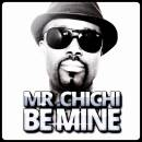 Mr Chichi - Be Mine - Cover