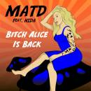 MATD feat Nida - Bitch Alice Is Back Cover Art 3000x3000