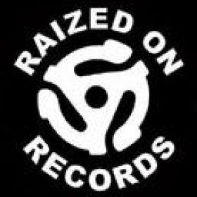 RAIZED ON RECORDS