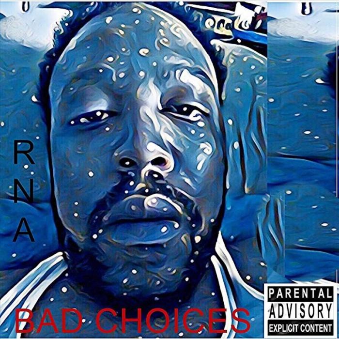 BAD CHOICES - RNA