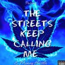 The Streets Keep Calling Me...Coming SOON!!!