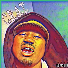C.R.A.T. (COMING REAL AND TRUE)
