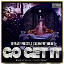 Go Get It ft.  Outrage Fiasco & Ca$hmere Ninja