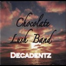 Chocolate Lush Band